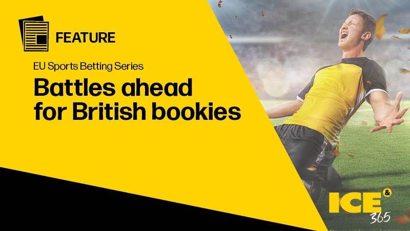 ICE 365 EU Sports Betting series - Battles ahead for British Bookies