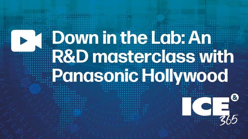 ICE 365 Tech Futures Panasonic Hollywood Labs