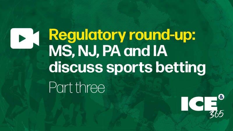 ICE 365 US sports betting series - Regulator round-up Part 3