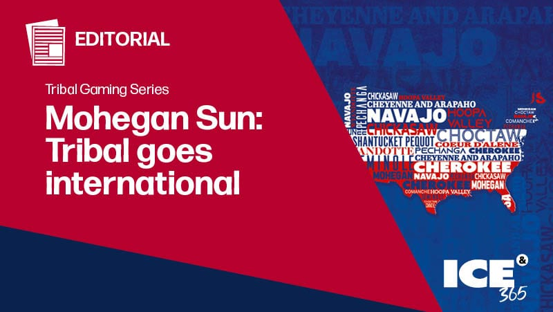 ICE 365 Mohegan Sun: Tribal goes global