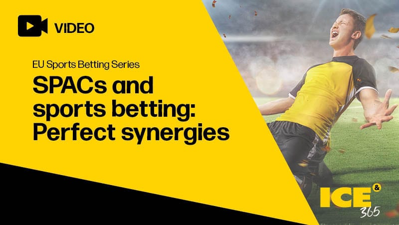 ICE 365 EU SB series - SPACs and sports betting