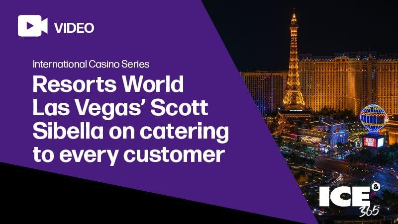 ICS - Resorts World Las Vegas' Scott Sibella on catering to every customer