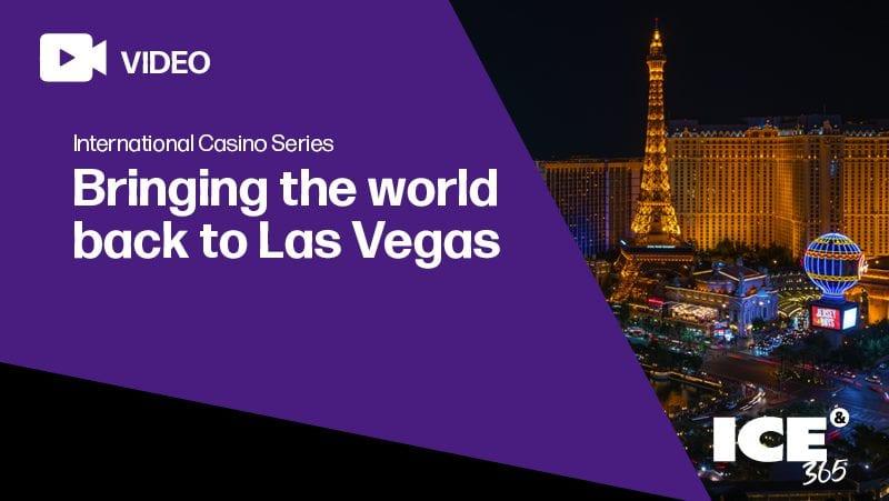 ICE365 International casino series - bringing the world back to Las Vegas