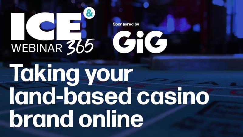 ICE365 webinar - Taking your land-based casino brand online