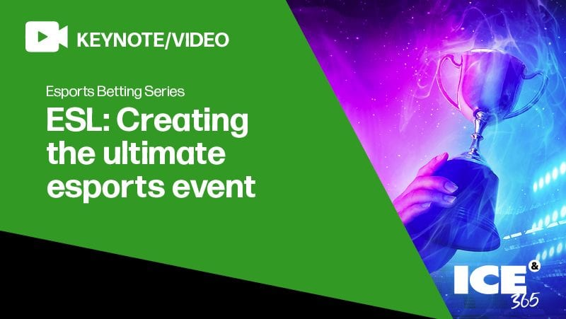 Esports Betting Series - ESL on creating the ultimate esports event