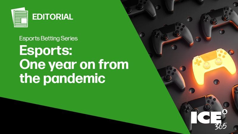 Esports betting series - One year on from the pandemic
