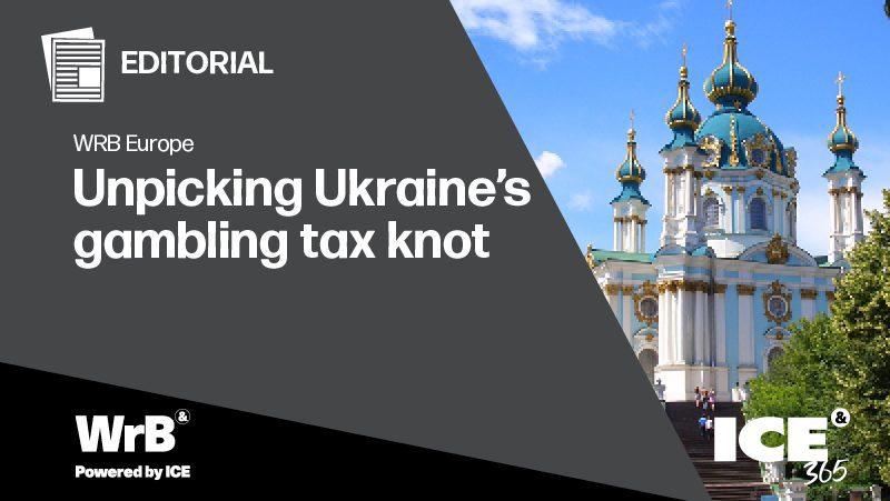 WRB Europe - Unpicking Ukraine's gambling tax knot